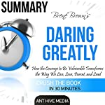 Brene Brown's Daring Greatly Summary |  Ant Hive Media