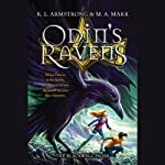 Odin's Ravens: The Blackwell Pages, Book 2 (       UNABRIDGED) by K. L. Armstrong, M. A. Marr Narrated by Casey Holloway, Jon Wierenga, Pat Young, Corey Bradberry