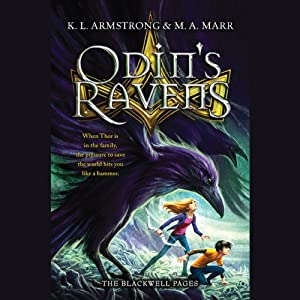 Odin's Ravens: The Blackwell Pages, Book 2 | [K. L. Armstrong, M. A. Marr]