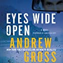 Eyes Wide Open (       UNABRIDGED) by Andrew Gross Narrated by Christian Hoff