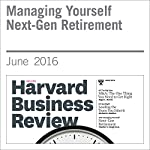 Managing Yourself Next-Gen Retirement | Heather C. Vough,Christine D. Bataille,Leisa Sargent,Mary Dean Lee
