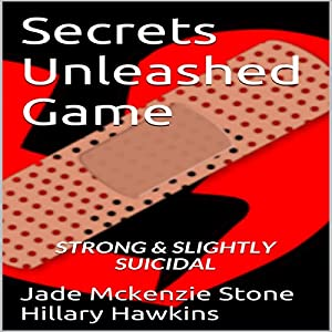Secrets Unleashed Game: Strong and Slightly Suicidal, Secrets Unleashed Games Book 1 | [Jade Mckenzie Stone, Hillary Hawkins]