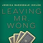 Leaving Mr. Wong | Jessica Barksdale Inclán