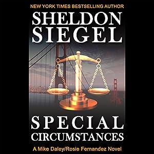 Special Circumstances: Mike Daley/Rosie Fernandez Legal Thriller, Book 1 Hörbuch von Sheldon Siegel Gesprochen von: Tim Campbell