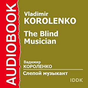 The Blind Musician [Russian Edition] | [Vladimir Korolenko]