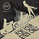 For Your Eyes Only and Other Stories Audiobook by Ian Fleming Narrated by Samuel West