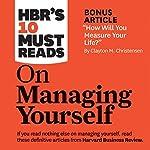 HBR's 10 Must Reads on Managing Yourself |  Harvard Business Review,Peter Ferdinand Drucker,Clayton M. Christensen,Daniel Goleman