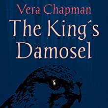 The King's Damosel (       UNABRIDGED) by Vera Chapman Narrated by Lucy Ter-Berg