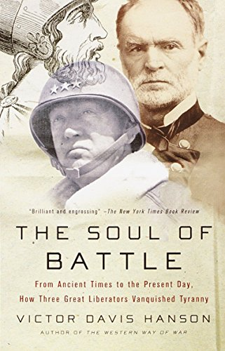 The Soul of Battle: From Ancient Times to the Present Day, How Three Great Liberators Vanquished Tyranny, Hanson, Victor Davis