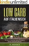LOW CARB auf italienisch: 50 leckere...