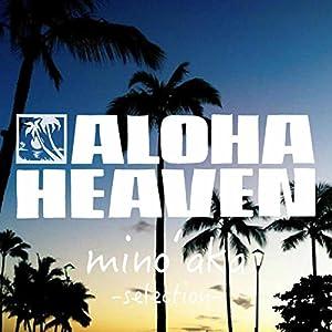 ALOHA HEAVEN -minoaka- selection