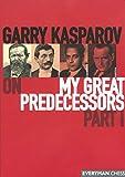 Garry Kasparov on My Great Predecessors: Part 1 (1857443306) by Kasparov, Garry