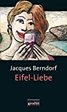 Eifel-Liebe: Der 11. Siggi-Baumeister-Krimi (Eifel-Krimi)