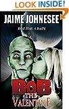 Bob the Valentine (Bob the Zombie Book 3)