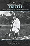 Gandhis Experiments with Truth: Essential Writings by and about Mahatma Gandhi (Studies in Comparative Philosophy and Religion)