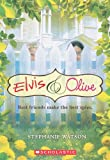 img - for Elvis & Olive (Apple (Scholastic)) book / textbook / text book