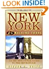 New York: 15 Walking Tours, An Architectural Guide to the Metropolis