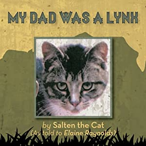 My Dad Was a Lynx | [Elaine Raynolds]