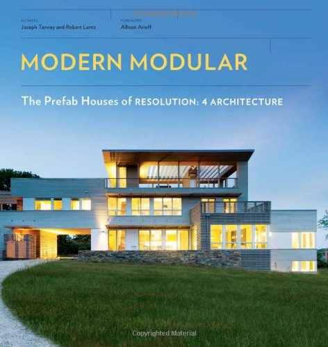 Modern Modular: The Prefab Houses of Resolution: 4 Architecture (Modular Homes compare prices)