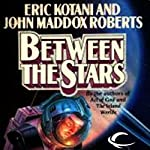 Between the Stars: Act of God, Book 3 (       UNABRIDGED) by Eric Kotani, John Maddox Roberts Narrated by Michael Goldstrom