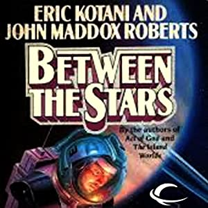 Between the Stars: Act of God, Book 3 | [Eric Kotani, John Maddox Roberts]