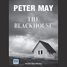 The Blackhouse Audiobook by Peter May Narrated by Steve Worsley