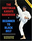 img - for The Shotokan Karate Handbook: Beginner to Black Belt (Fifth Edition) by Sahota, Gursharan (2005) Paperback book / textbook / text book
