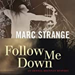 Follow Me Down (       UNABRIDGED) by Marc Strange Narrated by Stephen Mendel