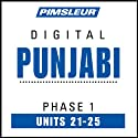 Punjabi Phase 1, Unit 21-25: Learn to Speak and Understand Punjabi with Pimsleur Language Programs  by Pimsleur