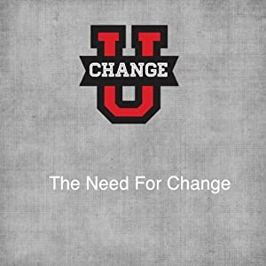 Change U: The Need for Change Speech