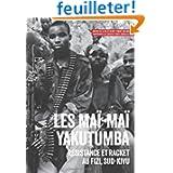 Les Maï-Maï Yakutumba: Résistance et racket au Fizi, Sud-Kivu