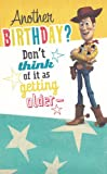 Birthday Card Disney Toy Story Another Birthday? Don't Think of It As...