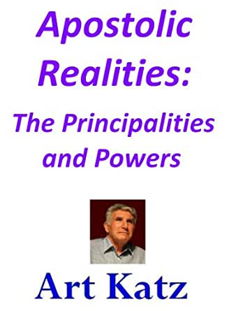 Apostolic Realities: The Principalities and Powers ...