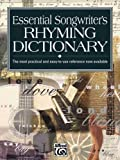 Essential Songwriters Rhyming Dictionary : The Most Practical and Easy-To-Use Reference Now Available  item #16637