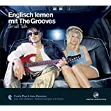 Englisch lernen mit The Grooves: Small Talk.Coole Pop & Jazz Grooves / Audio-CD mit Booklet