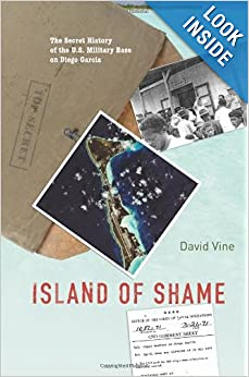 Island of Shame The Decret History of the U.S. Military Base on Diego Garcia  - David Vine