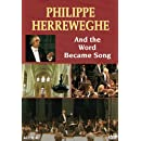 Philippe Herreweghe - And the Word Became Song