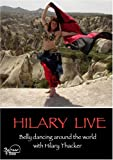 Hilary Live - Belly Dancing Around The World With Hilary Thacker [DVD]
