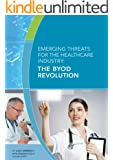 Emerging Threats for the Healthcare Industry: The BYOD Revolution