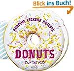 Donuts: Rundum leckere Rezepte