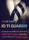 Acquista Io ti guardo: La prima trilogia erotica italiana: vol. I (Rizzoli Max) [Edizione Kindle]