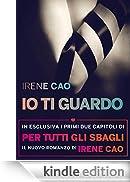 Io ti guardo: La prima trilogia erotica italiana: vol. I (Rizzoli Max) [Edizione Kindle]
