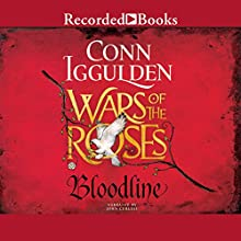 Wars of the Roses: Bloodline Audiobook by Conn Iggulden Narrated by John Curless