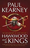 Hawkwood and the Kings: The Collected Monarchies of God (Volume One)
