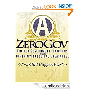 ZeroGov: Limited Government, Unicorns and Other Mythological Creatures
