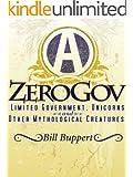 ZeroGov:  Limited Government, Unicorns and Other Mythological Creatures