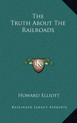 The Truth about the Railroads