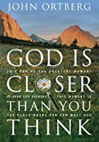 God Is Closer Than You Think: If God Is Always with Us, Why Is He So Hard to Find? (Christian Softcover Originals)