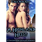 A Highland Heist - A Contemporary Highland Romance (Contemporary Highland Romance Series)