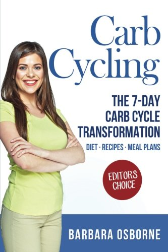 Carb Cycling: The 7-Day Carb Cycle Transformation - Carb Cycling Diet, Carb Cycling Recipes, Carb Cycling Meal Plans (Shred Recipe Book compare prices)